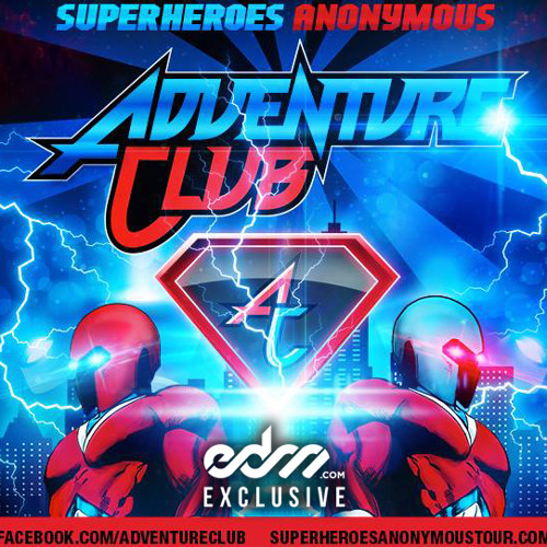 Superheroes Anonymous 4 by Adventure Club (Live On Tour Edition) - EDM.com Exclusive Mix