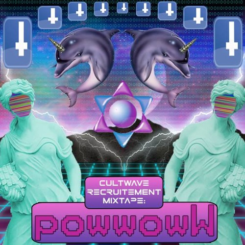 Cultwave Recruitment Mixtape: PowwowW
