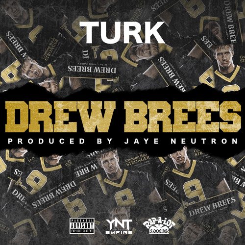 Turk - Drew Brees - Prod. By Jaye Neutron