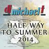 DJ Michael T Half Way to The Summer 2014