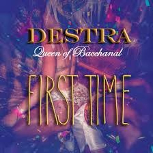 Destra First Time