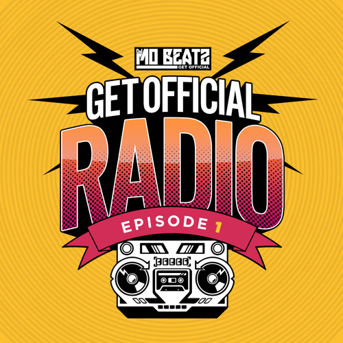 Get Official Radio Episode 1