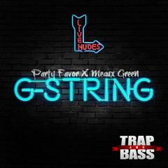 PARTY FAVOR X MEAUX GREEN - G - STRING (ORIGINAL) [Free Download]