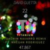 David Guetta - Titanium (Joachim Navarro Remix ft. Maegan Rodriguez) MIX TWO