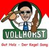 Gut Holz - Der Kegelsong - Ein Lied für alle Kegler