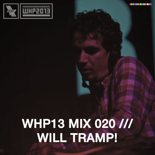 WHP13 MIX 020 /// WILL TRAMP!