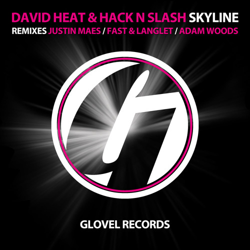 David Heat & Hack N Slash - Skyline (Justin Maes Remix) [Out now]