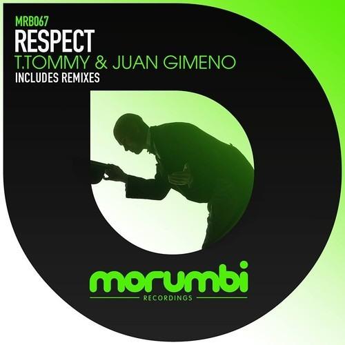 T. Tommy & Juan Gimeno - Respect (Juanma Kolonngha Remix) NOW ON BEATPORT !!
