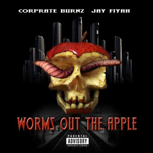 Worms Out The Apple Jay Fiyah & Corprate Burnz (Prod. By Billz)