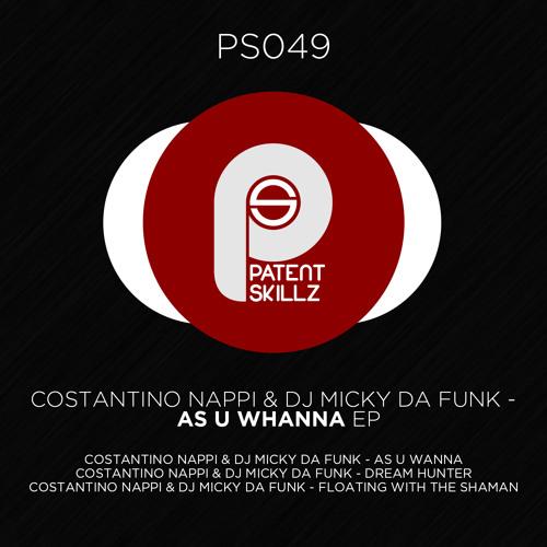 Costantino Nappi & Dj Micky da Funk - As U Whanna (Original Mix) PS049