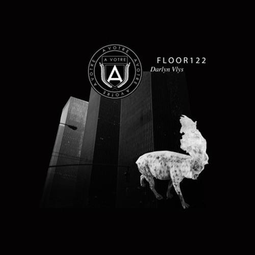 Darlyn Vlys - Floor 122 (AVTR/Santé & Sidney Charles' Warehouse Dub) |AVOTRE|