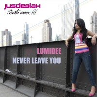 Lumidee - Never leave You (Jus Deelax private remix) FREE DOWNLOAD! Artwork