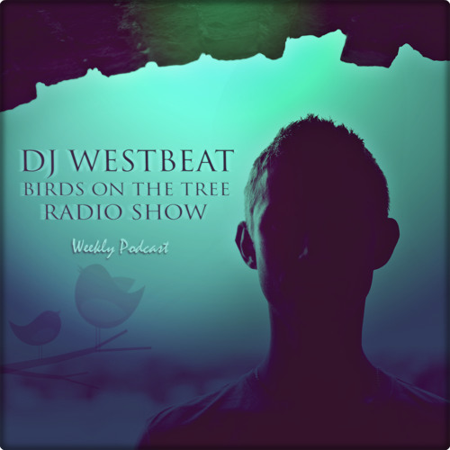 DJ WestBeat - Birds on the tree Episode 37 with DJ LadyBeat