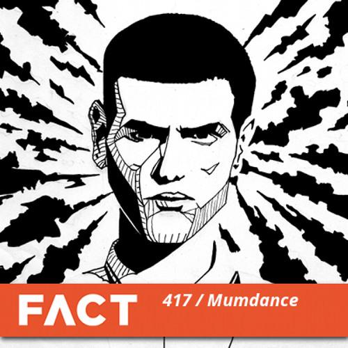 FACT mix 417 - Mumdance (Dec '13)