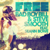 Bad Boy Bill & Steve Smooth feat. Seann Bowe - Free (Distress Remix)