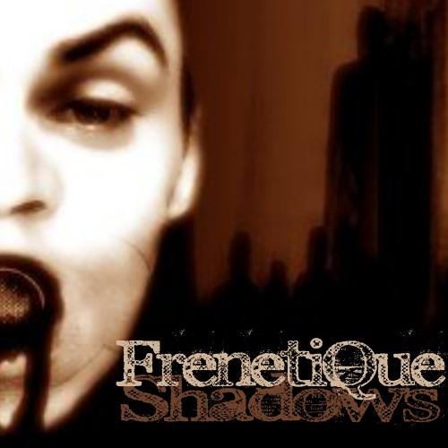 FrénétiQue - Shadows