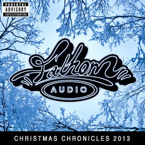 Fathom Audio - Christmas Chronicles 2013
