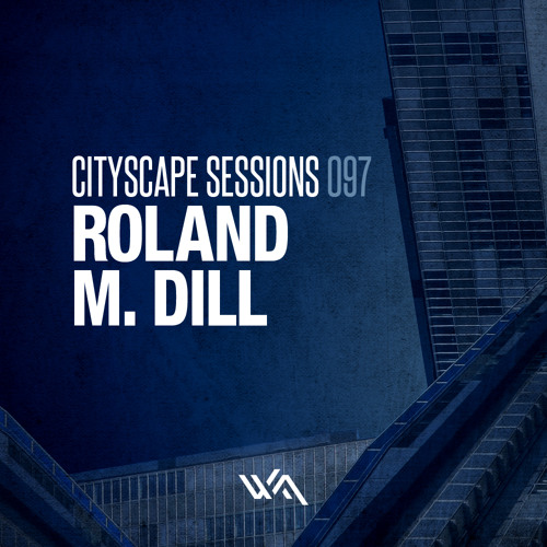 Cityscape Sessions 097: Roland M. Dill