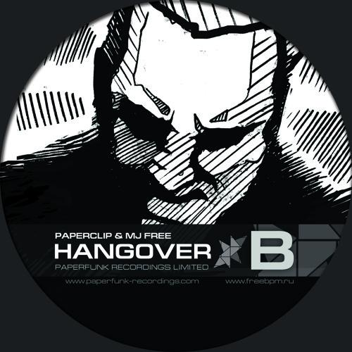Paperclip & MJ Free - Hangover (PPRFNKL001)