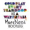 Coldplay - every teardrop (MarcNeed Privat Bootleg) Free Download