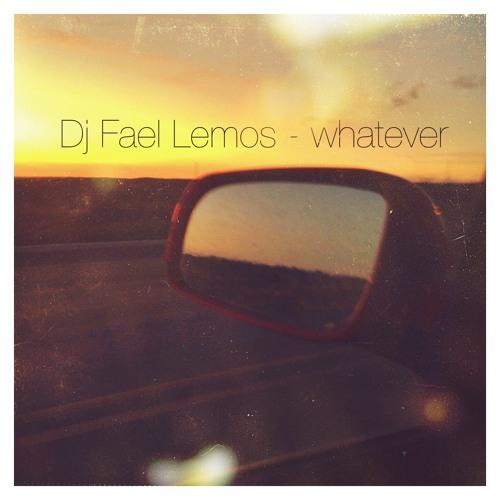 Dj Fael Lemos - Whatever