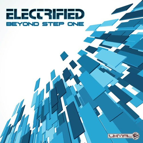 Electrified - Beyond Step One EP Teaser (OUT NOW!!) / Uxmal Records
