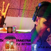 BAARISH-YAARIYAN-DJ AFTAB MIX