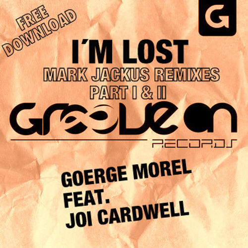 "George Morel feat.Joi Cardwell ""Lost"" Mark Jackus Remix Part 2 (FREE DOWNLOAD)"
