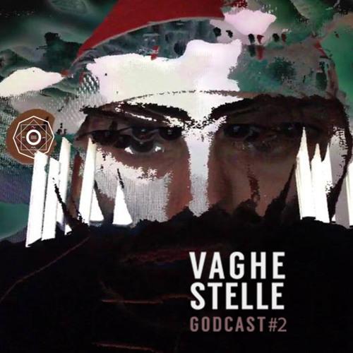 GODCAST#2VAGHE STELLE(drunk in xmas love)