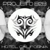 Projeto B2B - Hotel California (Original Mix)
