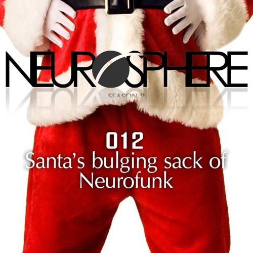 The Neurosphere Show [012]: Santa's Bulging Sack of Neurofunk