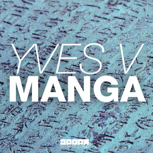 Yves V - Manga (Original Mix)