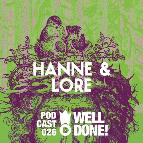 [WellDone! Music] - Podcast 026 x Hanne & Lore