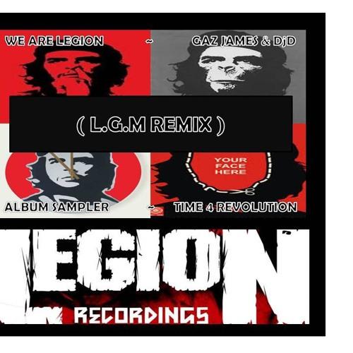 Gaz James & DJD - We Are Legion - The Legion Theme (L.G.M. Remix)