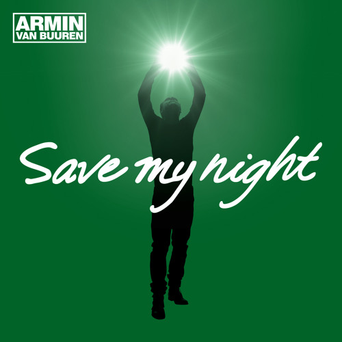 Armin van Buuren - Save My Night [As Played On A State Of Trance 643][OUT NOW!]