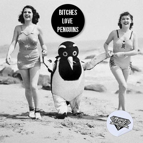 Bitches Love Penguins
