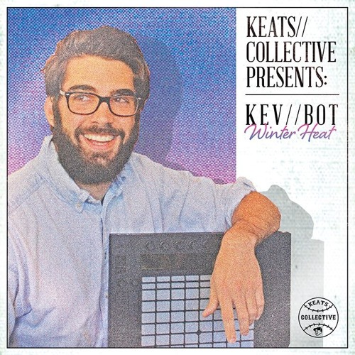 "KEV//BOT - Dellamonica (""Winter Heat"" Out now keatscollective.bandcamp.com)"