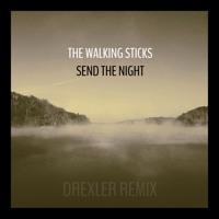 The Walking Sticks - Send the Night (Drexler Remix)