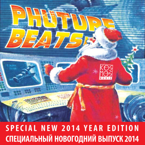 Kos.Mos.Music presents Phuture Beats Show: Special New 2014 Year Edition by Electrosoul System