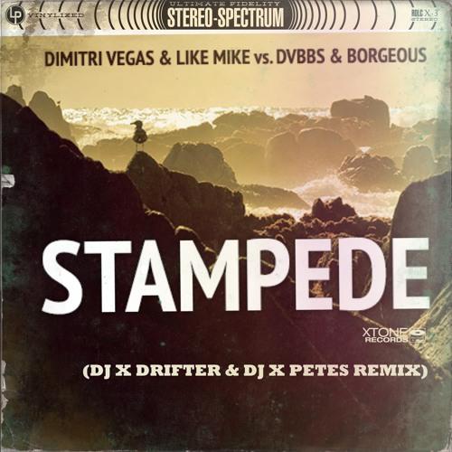 Dimitri Vegas & Like Mike vs. DVBBS & Borgeous - Stampede (X Drifter & X Petes Remix)