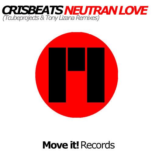 [MVT065] Crisbeats - Neutran Love (Tony Lizana Remix) (MOVE IT! RECORDS) OUT NOW!!!