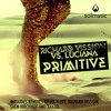 Richard Vission Vs. Luciana - Primitive - Solmatic Records USA / Vicious AUS