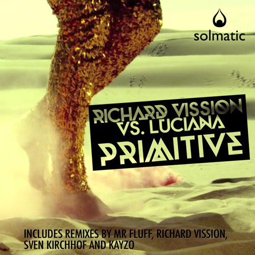 Richard Vission Vs. Luciana - Primitive - Solmatic Records USA / Vicious AUS