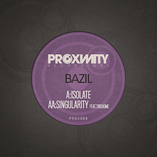 PROX056 - BAZIL - SINGULARITY FEAT. TRICHOME