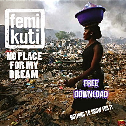 Nothing To Show For It | Femi Kuti