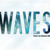 WAVES [Prod. by Roman RSK]