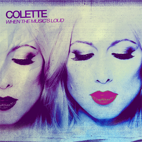 COLETTE. WHEN THE MUSIC'S LOUD