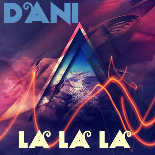 La La La(Original Mix) by Dani
