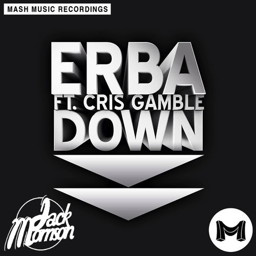 Erba, Cris Gamble - Down (Jack Morrison Remix) [OUT NOW]