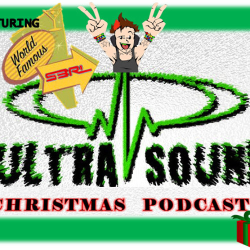 THE ULTRASOUND CHRISTMAS PODCAST - Featuring DJ S3RL